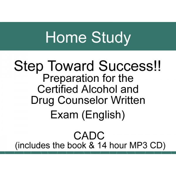 Home Study - Deluxe Preparation Guide for the Written Exam for CADC ...