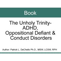 Book - ALL New The Unholy Trinity - ADHD, ODD and Conduct Disord [DS27]