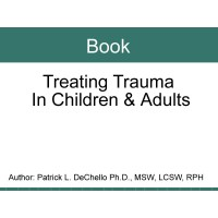 Book - ALL New Traeting Trauma in Children and Adults [DS32]